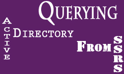Querying Active Directory From SSR